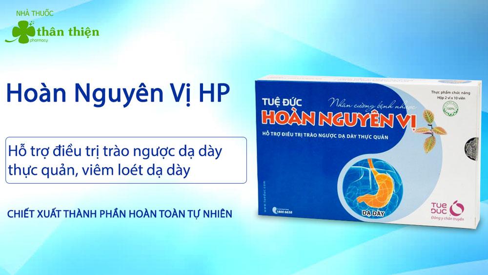 Sản phẩm Hoàn Nguyên vị Hp có bán chính hãng tại các nhà thuốc