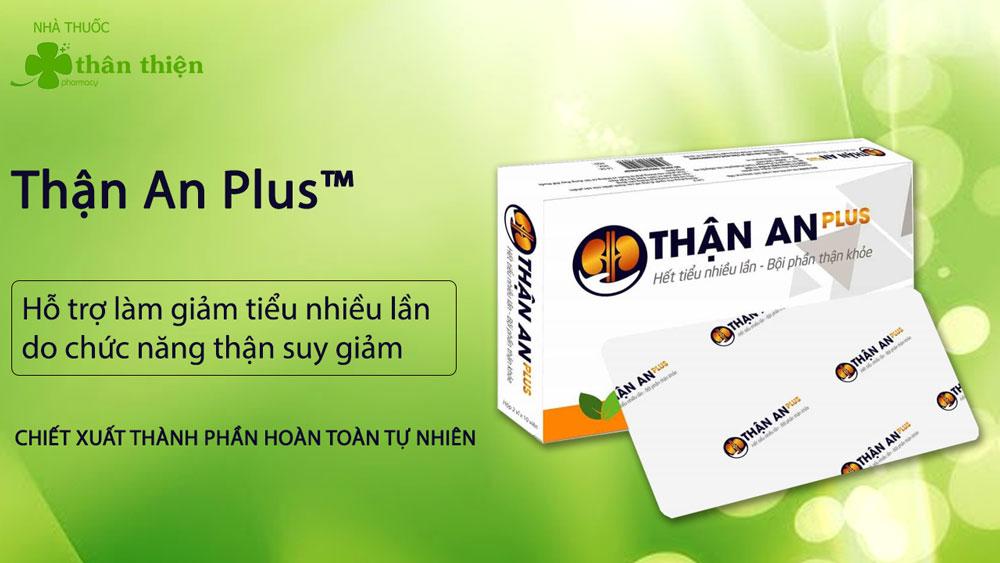 Sản phẩm Thận An Plus đang bán trên thị trường