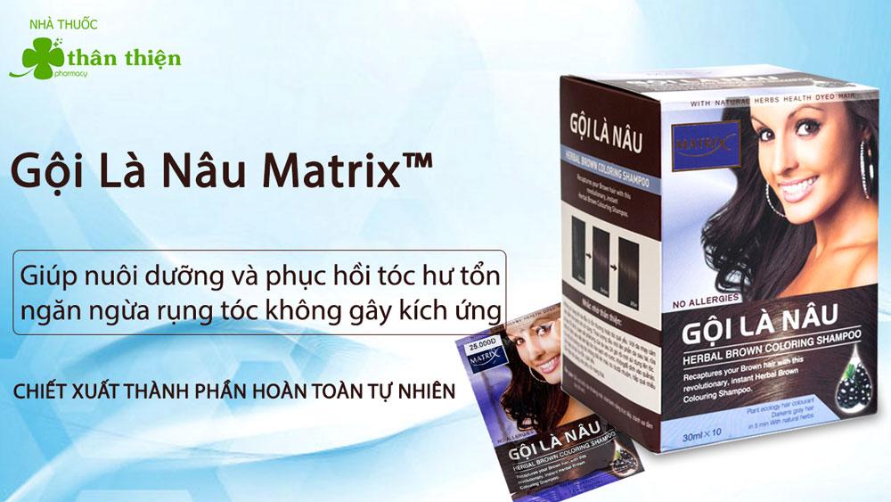Gội là nâu Matrix hiện có thể có bán tại các nhà thuốc trên toàn quốc
