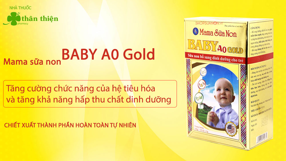 Sản phẩm Mama Sữa Non Baby A0 Gold có bán chính hãng tại Nhà Thuốc Thân Thiện