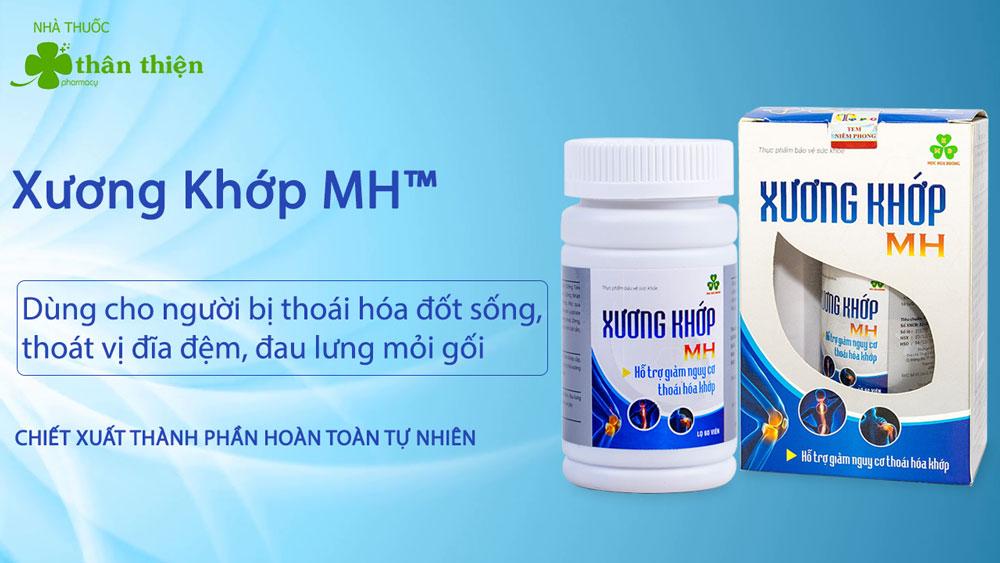 Sản phẩm Xương Khớp MH có bán chính hãng tại Nhà Thuốc Thân Thiện