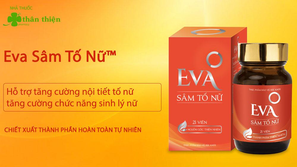 Eva Sâm Tố Nữ có bán chính hãng tại Nhà Thuốc Thân Thiện