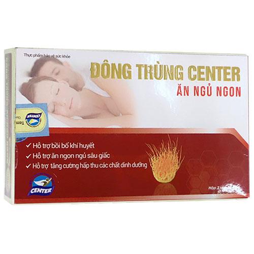 Đông trùng Center ăn ngủ ngon